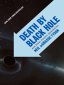 Death by Black Hole: And Other Cosmic Quandaries - Neil de Grasse Tyson Cover Art