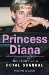 World Famous Royal Scandals Princess Diana