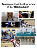 Aussergewöhnliche Sportarten in der Region Zürich