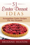 51 Easter Dessert Ideas Scrumptious Easter Recipes For Any Occasion