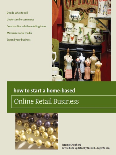 How to Start a Home-Based Online Retail Business Second Edition