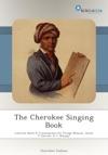The Cherokee Singing Book