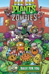 Plants Vs Zombies Volume 3 Bully For You