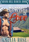 Trusting In Love Carson Hill Ranch Book 7