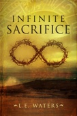 L.E. Waters - Infinite Sacrifice (Infinite Series, Book 1)  artwork