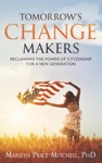 Tomorrows Change Makers Reclaiming The Power Of Citizenship For A New Generation