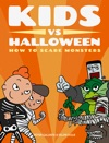 Kids Vs Halloween How To Scare Monsters