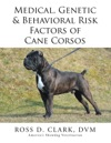 Medical Genetic  Behavioral Risk Factors Of Cane Corsos