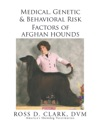Medical Genetic  Behavioral Risk Factors Of Afghan Hounds