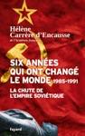 Six Annes Qui Ont Chang Le Monde 1985-1991