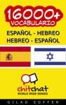 16000 Espaol - Hebreo Hebreo - Espaol Vocabulario
