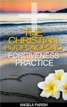 Christian Hooponopono Forgiveness Practice Your Key To Forgiving Yourself Accepting Gods Forgiveness Releasing Guilt And Fear And Finding Inner Peace