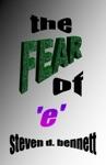 The Fear Of E