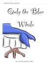 Only The Blue Whale