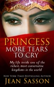 Princess, More Tears to Cry - Jean Sasson Cover Art