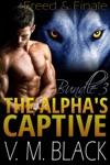 Freed  Finale The Alphas Captive Bundle  Books 6-7