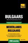 Thematische Woordenschat Nederlands-Bulgaars 7000 Woorden
