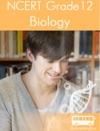 NCERT Grade 12 Biology