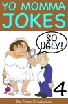 Yo Momma So Ugly Jokes 4