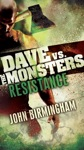 Resistance Dave Vs The Monsters