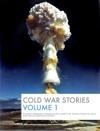 Cold War Stories Volume 1