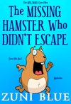 The Missing Hamster Who Didnt Escape