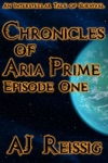 Chronicles Of Aria Prime Episode One