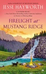 Firelight At Mustang Ridge