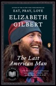 The Last American Man - Elizabeth Gilbert Cover Art