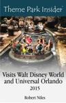 Theme Park Insider Visits Walt Disney World And Universal Orlando 2015