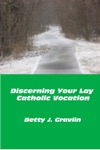 Discerning Your Lay Catholic Vocation