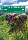 Off The Beaten Path Iowa 9th Edition