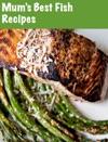Mums Best Fish Recipes
