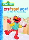 Zip Pop Hop And Other Fun Words To Say Sesame Street