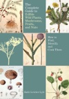 The Complete Guide To Edible Wild Plants Mushrooms Fruits And Nuts Second Edition
