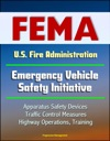 FEMA US Fire Administration Emergency Vehicle Safety Initiative Apparatus Safety Devices Traffic Control Measures Highway Operations Training