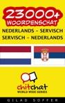 23000 Nederlands - Servisch Servisch - Nederlands Woordenschat