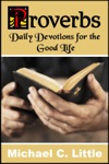 Proverbs Daily Devotions In The Good Life