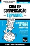 Guia De Conversao Portugus-Espanhol E Vocabulrio Temtico 3000 Palavras