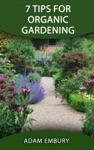 7 Tips For Organic Gardening