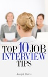 Top Ten Job Interview Tips