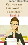 Can You Use This Word In A Sentence Lesson 3 Illustrated Childrens Book Ages 2-5