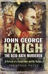 John George Haigh The Acid-Bath Murderer