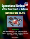Operational Rations Of The Department Of Defense NATICK PAM 30-25 9th Edition - MRE Meal Ready To Eat Special Purpose Ration History Of Combat Feeding Nutrition Assault And Group Rations