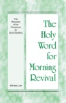 The Holy Word For Morning Revival - The Recovery Of The Priesthood For Gods Building