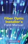 Fiber Optic Installers Field Manual Second Edition