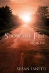 Show The Fire