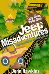 Jeep Misadventures-Fighting Middle Aged Boredom Day One Year One