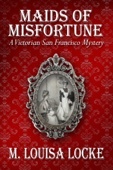Similar eBook: Maids of Misfortune: A Victorian San Francisco Mystery