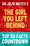 The Girl You Left Behind By Jojo Moyes Top 50 Facts Countdown